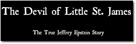 The Devil of Little St. James | The True Jeffrey Epstein Story (Nov 2017)