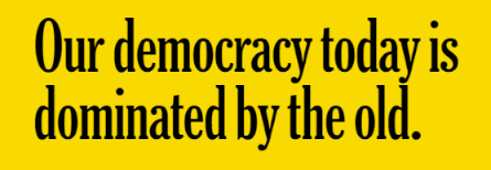 Our democracy today is dominated by the elderly (18 Oct 2019)