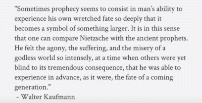 Walter Kaufmann on Nietzsche's prophetic insights (t=2:40)